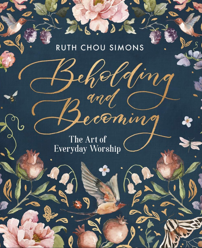 The book Becoming and Beholding by Ruth Chou Simons