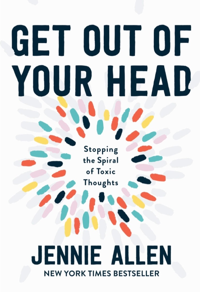 The book Get Out Of Your Head by Jennie Allen